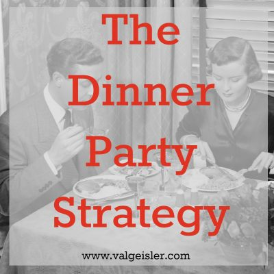 The Dinner Party Strategy