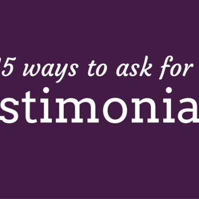 15 ways to ask for testimonials